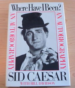 Where Have I Been? An Autobiography by Sid Caesar (1982 Hardback) stated 1st ed