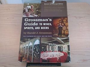 Grossman's Guide to Wines, Spirits, and Beers by Harold J. Grossman (1964)