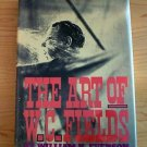 Art of W C Fields by William K. Everson  1967 Collectible copy! Out Of Print