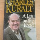 A Life on the Road by Charles Kuralt (1990, Hardcover) 1st Edition