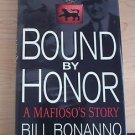 Bound by Honor : A Mafioso's Story by Bill Bonanno (1999, Hardcover) Stated 1st