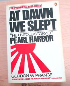At Dawn We Slept The Untold Story of Pearl Harbor by Gordon W. Prange 1982