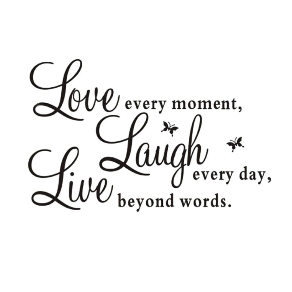 Laugh every day, Love beyond words Quote Black Words Room Wall Sticker Decal