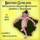 British Goblins: Welsh Folk-lore, Fairy Mythology, Legends & Traditions Mp3 CD Audiobook