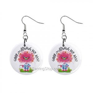 Good Morning My Ass  Dangle Button Earrings Jewelry 1 inch Round 12734940