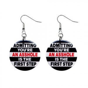 Admiting You're an Asshole ... Dangle Button Earrings Jewelry 1 inch Round 20113114