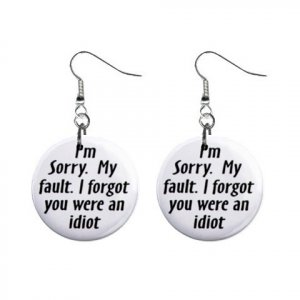 I'm Sorry, My Fault... Dangle Button Earrings Jewelry 1 inch Round 20113378
