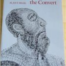 Paul the Convert The Apostolate and Apostasy of Saul the Pharisee by Alan New