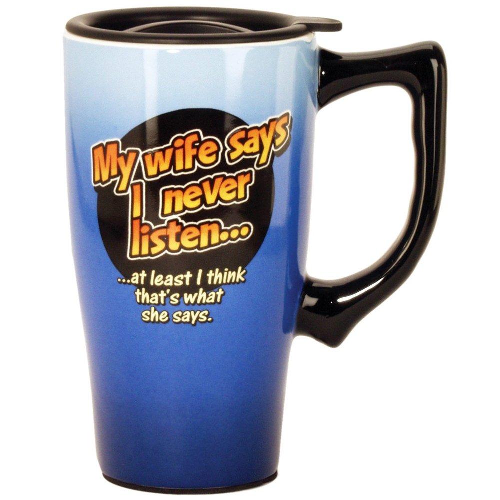 My Wife Says I Never Listen Travel Mug, Blue