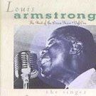 Best of the Decca Years, Vol. 1: The Singer by Louis Armstrong (CD, Nov-1989,...