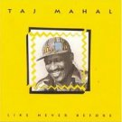 Like Never Before by Taj Mahal (CD, May-1991, Private Music)