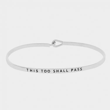 This Too Shall Pass Bracelet - silver