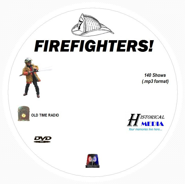 FIREFIGHTERS - 140 Shows Old Time Radio In MP3 Format OTR On 1 DVD