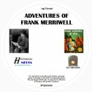 ADVENTURES OF FRANK MERRIWELL - 39 Shows - Old Time Radio MP3 Format OTR On 1 CD