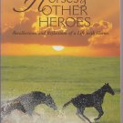 Horses and Other Heroes By Don Burt Paperback Book