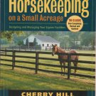 Horsekeeping On A Small Acreage Large PB Book Horse Care Barns