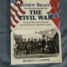 Mathew Brady's Illustrated Military History of the Civil War Paperback Book