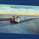 Lake Ponchartrain Bridge, New Orleans, Louisiana, Postcard, Concrete Highway, Causeway