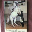 Lipizzaners and the Spanish Riding School Horses Small HC Book Horsemanship