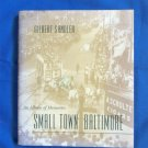 Small Town Baltimore - An Album of Memories, HC Book, Historic, Pictorial