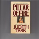Pillar of Fire Paperback Book Fiction Historical By Judith Tarr