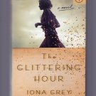 The Glittering Hour HC Book With Dust Jacket, Fiction, Novel by Iona Grey