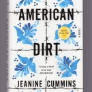 American Dirt HC Fiction Book With Dust Jacket, A Novel, By Jeanine Cummins