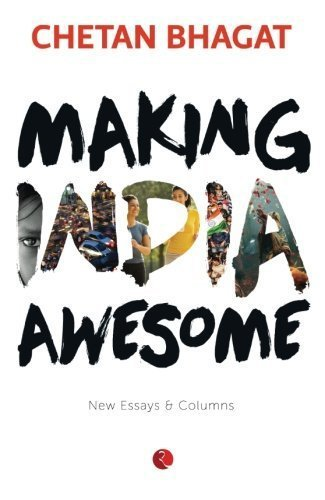 Making India Awesome: New Essays and Columns [Paperback] [Aug 19, 2015]