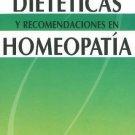 Restricciones dieteticas y recomendaciones en homeopatia/ Dietary restriction