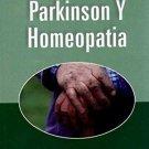 Enfermadad de Parkinson y Homeopatia/ Parkinson's disease and Homeopathy