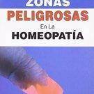 Zonas Peligrosas en La Homeopatia (Spanish Edition) [Dec 01, 2005] Kanodia,