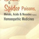 Snake & Spider Poisons, Metals, Acids & Nosodes Used As Homoeopathic Medicine