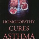 Homoeopathy Cures Asthma [Dec 01, 2008] Wadia, S.R.