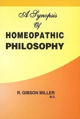 A Synopsis of Homoeopathic Philosophy [Paperback] [Jun 30, 2001] Miller, Robe