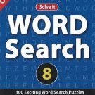 Word Search 8: 100 Exciting Word Search Puzzles [Jul 23, 2013] Leads Press