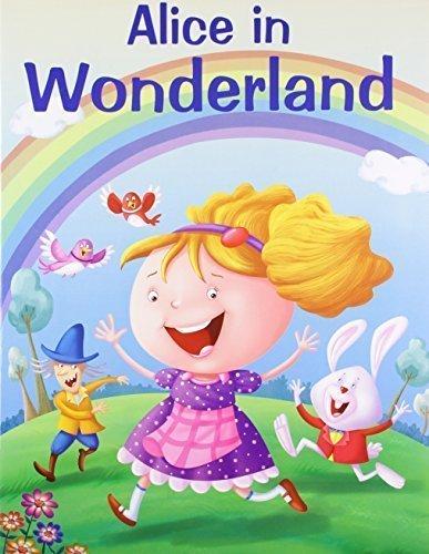 Alice in Wonderland (My Favourite Illustrated Classics) [Paperback] [Apr 01,