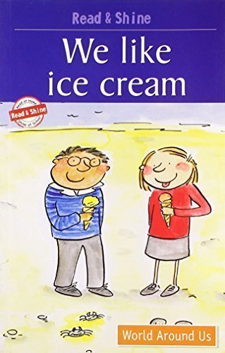 We Like Ice-Cream: Level 2: Reading Simple Sentences with Help