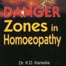 Danger Zones in Homoeopathy [Dec 01, 2005] Kanodia, K. D.