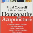 Heal Yourself: A Method Based on Homeopathy and Acupuncture [Sep 01, 1996]