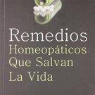 Remedios Homeopaticos Que Salvan La Vida (Spanish Edition) [Jan 01, 2005]