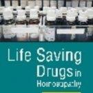 Life Saving Drugs in Homoeopathy [Jan 01, 2009] Kanodia, K.D.