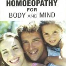 First Aid Homeopathy for Body & Mind [Paperback] [Jun 30, 2000] Chakraborty, D.