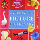 My 500 Word Picture Dictionary [Jan 01, 2014] Pegasus