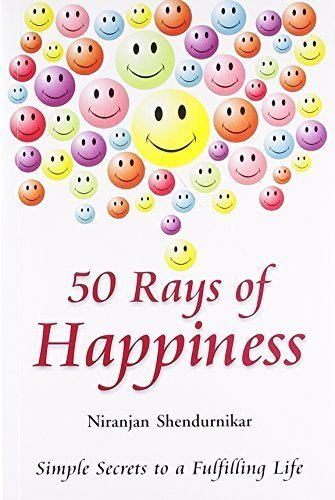50 Rays of Happiness: Simple Secrets to a Fulfilling Life [Paperback] [Mar 08