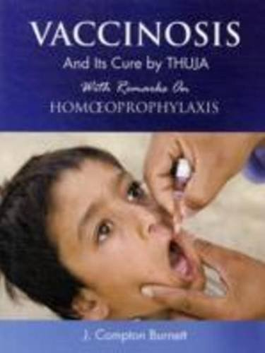Vaccinosis & Its Cure by Thuja: With Remarks on Homoeoprophylaxis [Aug 01,