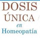 Maravillas De La Dosis Unica En Homeopatia (Spanish Edition) [Jan 01, 2004]