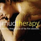 Mud Therapy: Healing Through One of the Five Elements [Paperback] [Oct 15,