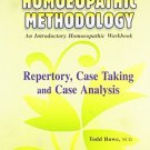 Homeopathic Methodology: An Introductory Homeopathic Workbook [Jul 30, 2008]