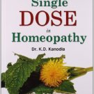 Wonders of a Single Dose in Homeopathy [Paperback] [Sep 01, 2007] Kanodia, K. D.