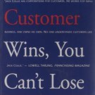 When Your Customer Wins, You Can't Loose [Dec 01, 2007] Collis, Jack